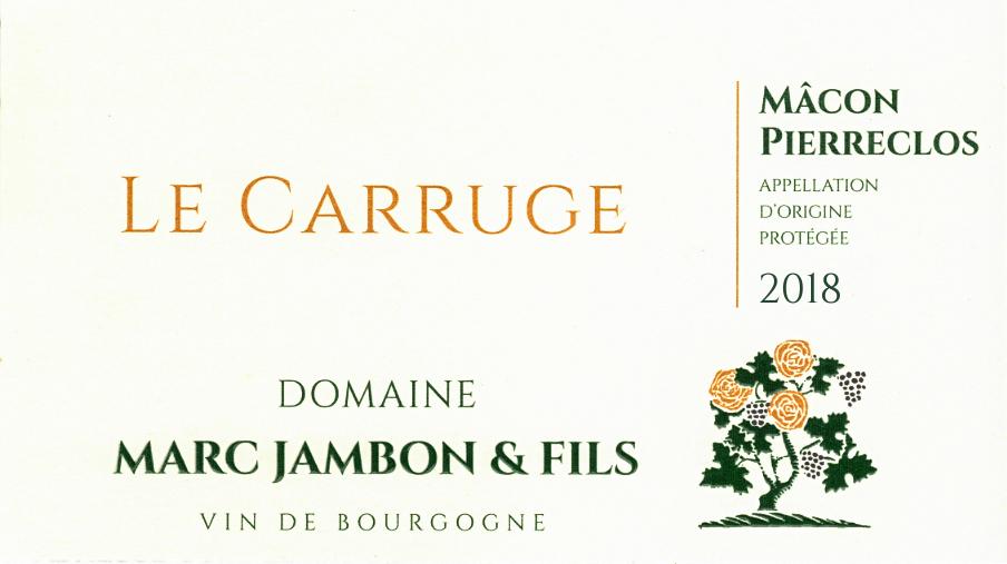 """Mâcon-Pierreclos """"Le Carruge"""" 2018 - Domaine Marc JAMBON et Fils"""